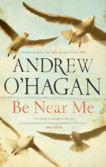 Be near me av Andrew O'Hagan (Heftet)