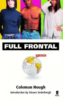 Full Frontal: Screenplay av Coleman Hough (Heftet)