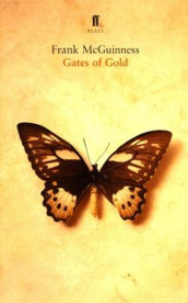Gates of Gold av Frank McGuinness (Heftet)