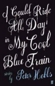 I Could Ride All Day in My Cool Blue Train av Peter Hobbs (Heftet)