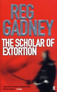 The Scholar of Extortion av Reg Gadney (Heftet)