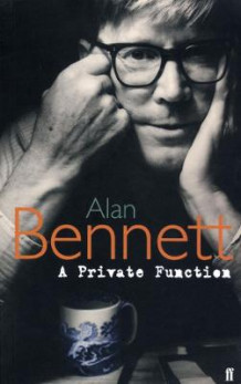 A Private Function av Alan Bennett (Heftet)