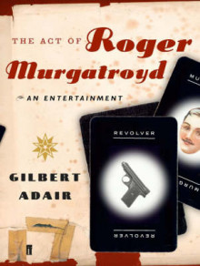 The Act of Roger Murgatroyd av Gilbert Adair (Heftet)