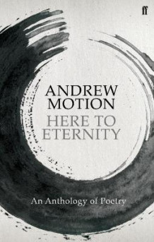 Here to Eternity av Sir Andrew Motion (Heftet)