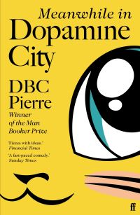 Meanwhile in Dopamine City av DBC Pierre (Heftet)