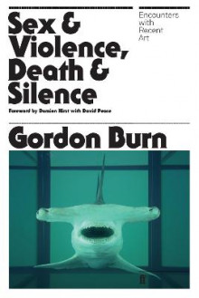 Sex & Violence, Death & Silence av Gordon Burn (Heftet)