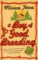 A Boy of Good Breeding av Miriam Toews (Heftet)