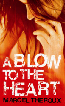 A Blow to the Heart av Marcel Theroux (Heftet)