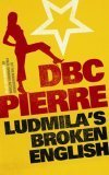 Ludmila's broken english av D.B.C. Pierre (Heftet)