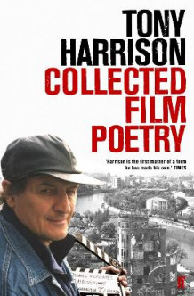 Collected Film Poetry av Tony Harrison (Heftet)