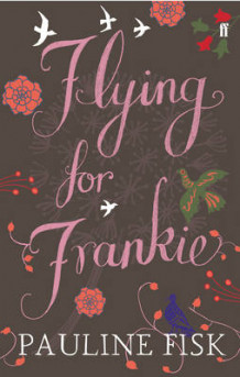 Flying for Frankie av Pauline Fisk (Heftet)