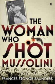The Woman who Shot Mussolini av Frances Stonor Saunders (Innbundet)