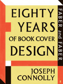 Faber and Faber: Eighty Years of Book Cover Design av Joseph Connolly (Heftet)