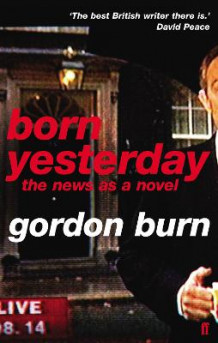 Born Yesterday av Gordon Burn (Heftet)