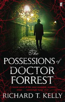 The Possessions of Doctor Forrest av Richard T. Kelly (Heftet)