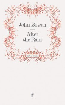 After the Rain av John Bowen (Heftet)