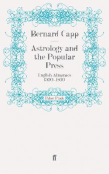 Astrology and the Popular Press av Bernard Capp (Heftet)