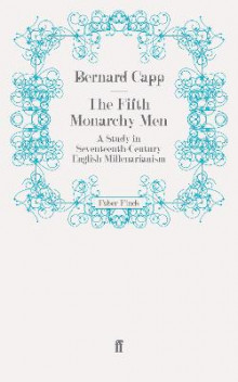 The Fifth Monarchy Men av Bernard Capp (Heftet)