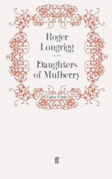 Daughters of Mulberry av Roger Longrigg (Heftet)