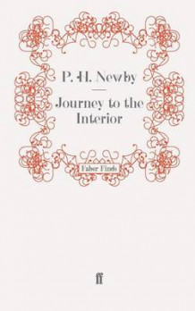 Journey to the Interior av P. H. Newby (Heftet)