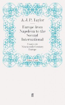 Europe from Napoleon to the Second International av A. J. P. Taylor (Heftet)