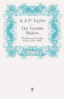 The Trouble Makers av A. J. P. Taylor (Heftet)