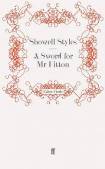 A Sword for Mr Fitton av Showell Styles F.R.G.S. (Heftet)