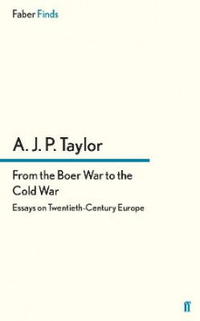 From the Boer War to the Cold War av A. J. P. Taylor (Heftet)