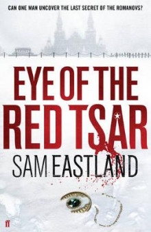 Eye of the red tsar av Sam Eastland (Heftet)