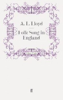 Folk Song in England av A. L. Lloyd (Heftet)