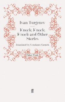 Knock, Knock, Knock and Other Stories av Ivan Turgenev (Heftet)
