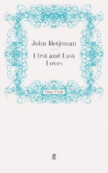 First and Last Loves av John Betjeman (Heftet)