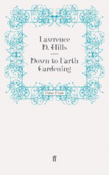Down to Earth Gardening av Lawrence D. Hills (Heftet)