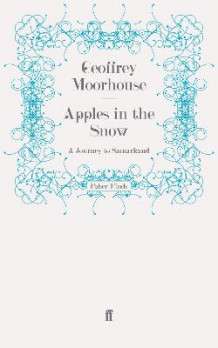 Apples in the Snow av Geoffrey Moorhouse (Heftet)