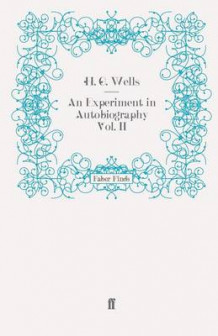 An Experiment in Autobiography: Volume 2 av H. G. Wells (Heftet)