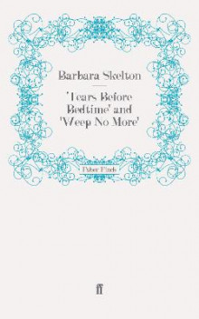 Tears Before Bedtime and Weep No More av Barbara Skelton (Heftet)