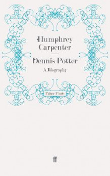 Dennis Potter av Humphrey Carpenter (Heftet)