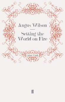 Setting the World on Fire av Angus Wilson (Heftet)