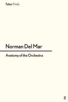 Anatomy of the Orchestra av Norman Del Mar (Heftet)