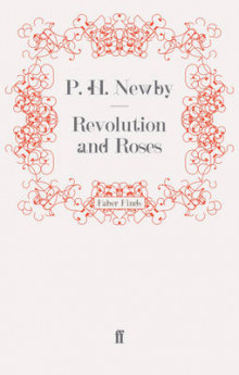 Revolution and Roses av P. H. Newby (Heftet)