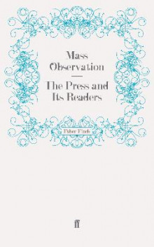 The Press and Its Readers av Mass Observation (Heftet)