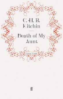 Death of My Aunt av C. H. B. Kitchin (Heftet)