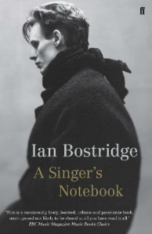 A Singer's Notebook av Ian Bostridge (Heftet)