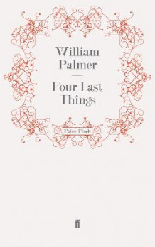 Four Last Things av William Palmer (Heftet)