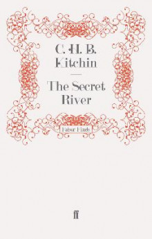 The Secret River av C. H. B. Kitchin (Heftet)