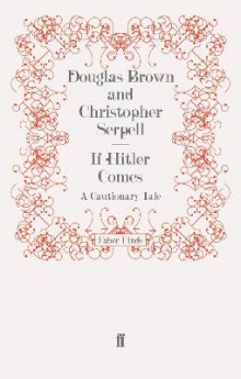 If Hitler Comes av Christopher Serpell og Douglas Brown (Heftet)