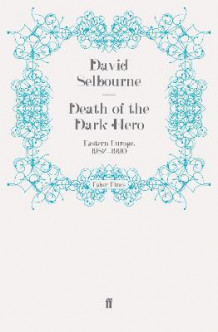 Death of the Dark Hero av David Selbourne (Heftet)