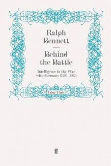 Behind the Battle av Ralph Bennett (Heftet)