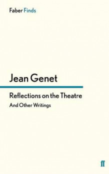 Reflections on the Theatre av M. Jean Genet (Heftet)