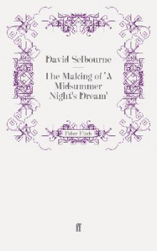 The Making of 'A Midsummer Night's Dream' av David Selbourne (Heftet)